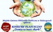 """Konkurs Plastyczny """"Ziemia to Nasz Skarb"""" w MGBP w Daleszycach"""