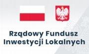 Rządowy Fundusz Inwestycji Lokalnych 2020/2021
